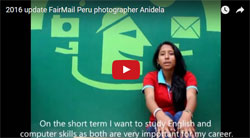 Video update by FairMail Peru photographer Anidela